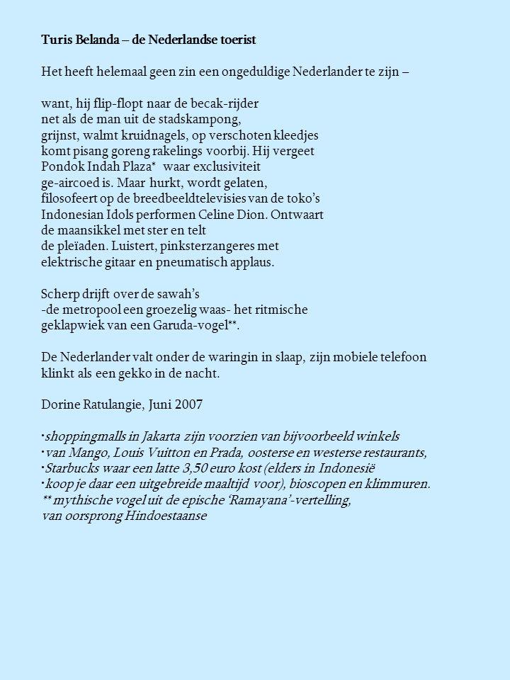 Turis Belanda – de Nederlandse toerist Het heeft helemaal geen zin een ongeduldige Nederlander te zijn – want, hij flip-flopt naar de becak-rijder net