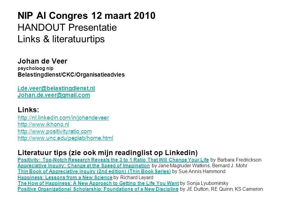 NIP AI Congres 12 maart 2010 HANDOUT Presentatie Links & literatuurtips Johan de Veer psycholoog nip Belastingdienst/CKC/Organisatieadvies j.de.veer@b