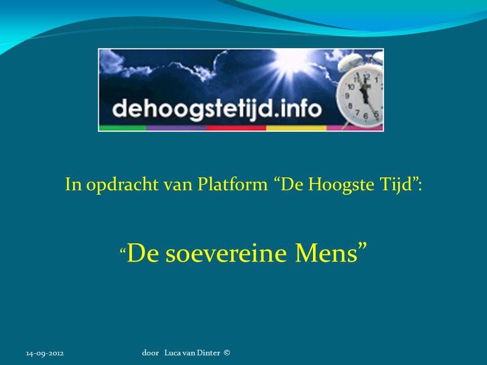 """14-09-2012door Luca van Dinter © In opdracht van Platform """"De Hoogste Tijd"""": """" De soevereine Mens"""""""