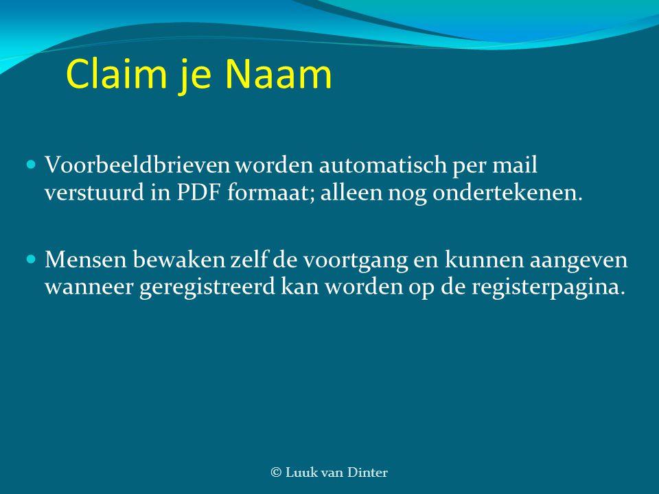 © Luuk van Dinter Claim je Naam  Voorbeeldbrieven worden automatisch per mail verstuurd in PDF formaat; alleen nog ondertekenen.  Mensen bewaken zel