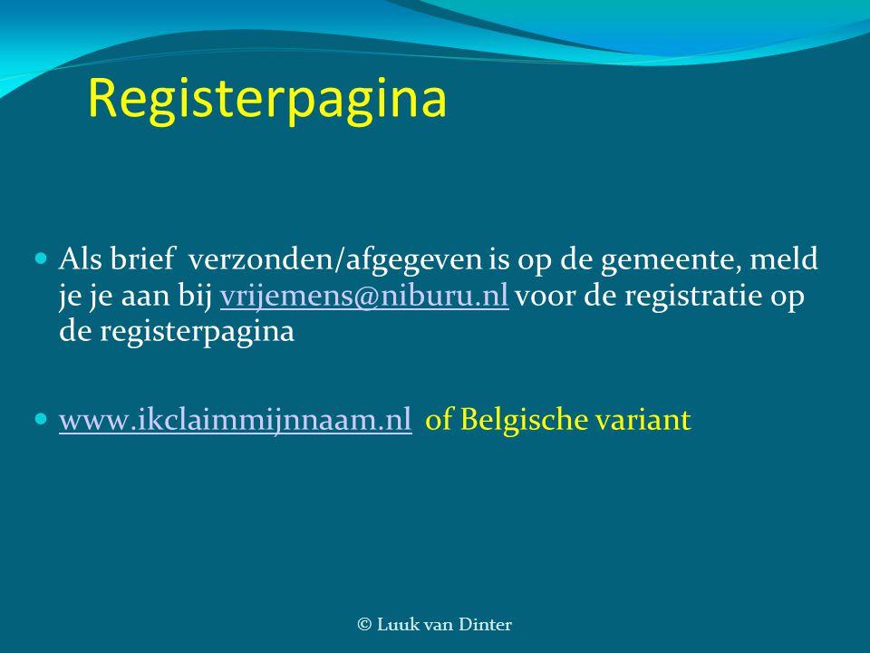 © Luuk van Dinter Registerpagina  Als brief verzonden/afgegeven is op de gemeente, meld je je aan bij vrijemens@niburu.nl voor de registratie op de r