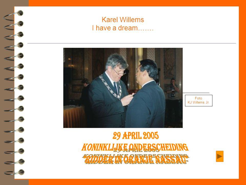 Karel Willems I have a dream……. Foto KJ Willems Jr.