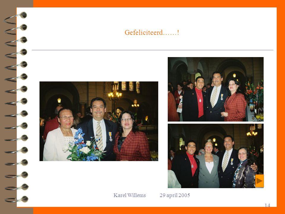 Karel Willems 29 april 2005 14 Gefeliciteerd……!