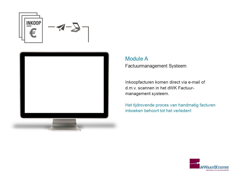 Inkoopfacturen komen direct via e-mail of d.m.v. scannen in het dWK Factuur- management systeem. Het tijdrovende proces van handmatig facturen inboeke