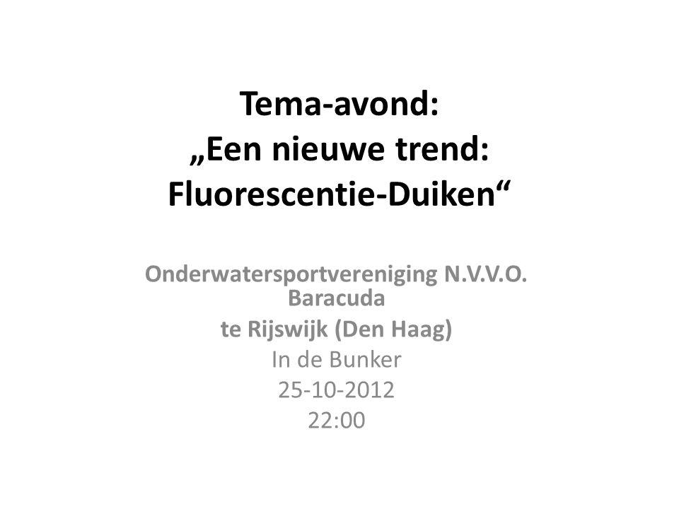 """Tema-avond: """"Een nieuwe trend: Fluorescentie-Duiken Onderwatersportvereniging N.V.V.O."""
