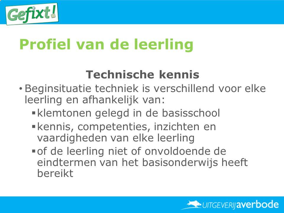 Profiel van de leerling Technische kennis • Beginsituatie techniek is verschillend voor elke leerling en afhankelijk van:  klemtonen gelegd in de bas
