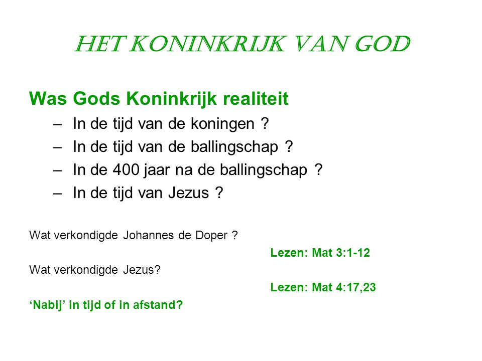 Het Koninkrijk van God Was Gods Koninkrijk realiteit – In de tijd van de koningen ? – In de tijd van de ballingschap ? – In de 400 jaar na de ballings