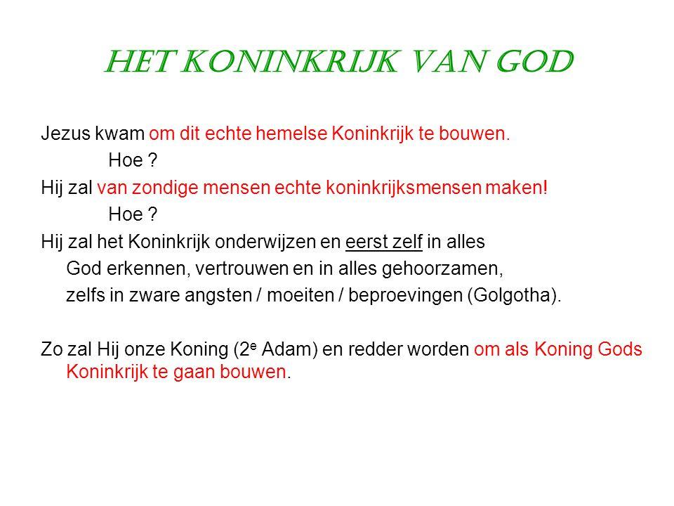 Het Koninkrijk van God Jezus kwam om dit echte hemelse Koninkrijk te bouwen. Hoe ? Hij zal van zondige mensen echte koninkrijksmensen maken! Hoe ? Hij