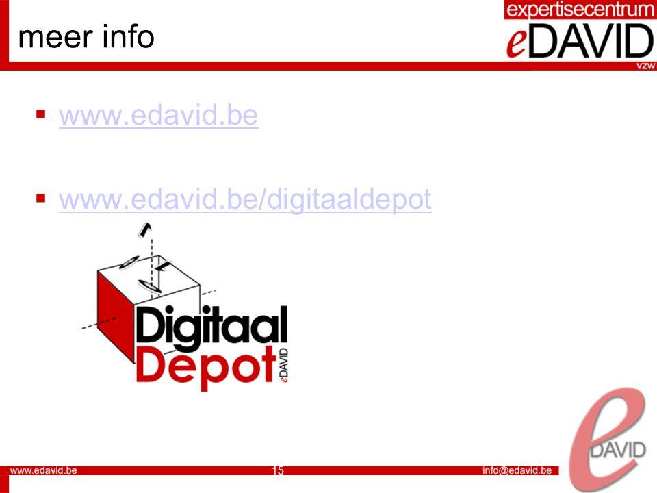 15 meer info  www.edavid.be www.edavid.be  www.edavid.be/digitaaldepot www.edavid.be/digitaaldepot