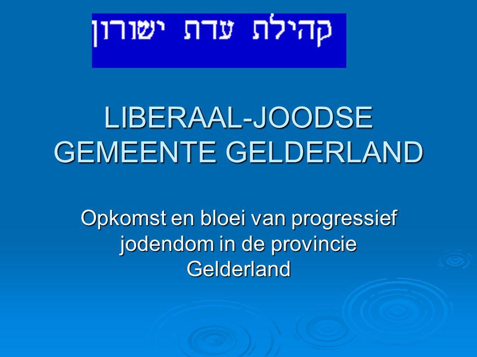 LIBERAAL-JOODSE GEMEENTE GELDERLAND Opkomst en bloei van progressief jodendom in de provincie Gelderland