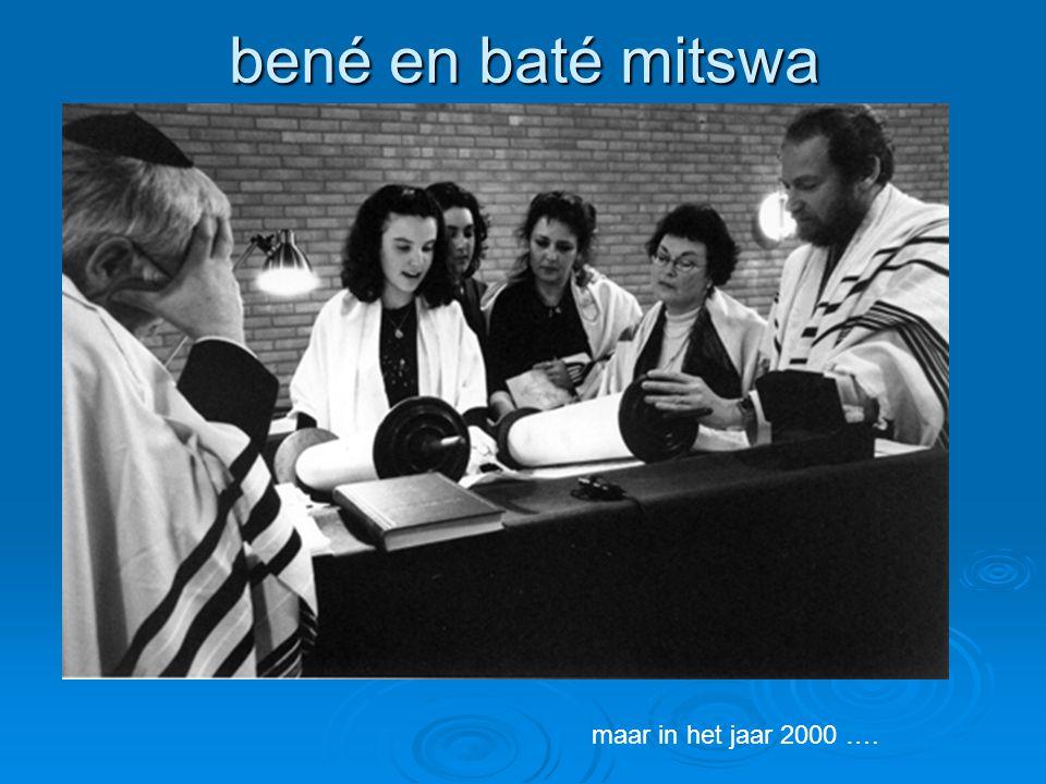 bené en baté mitswa maar in het jaar 2000 ….