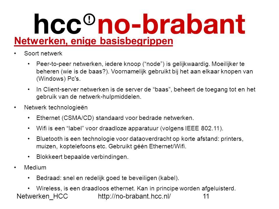 """Netwerken_HCChttp://no-brabant.hcc.nl/11 Netwerken, enige basisbegrippen •Soort netwerk • Peer-to-peer netwerken, iedere knoop (""""node"""") is gelijkwaard"""