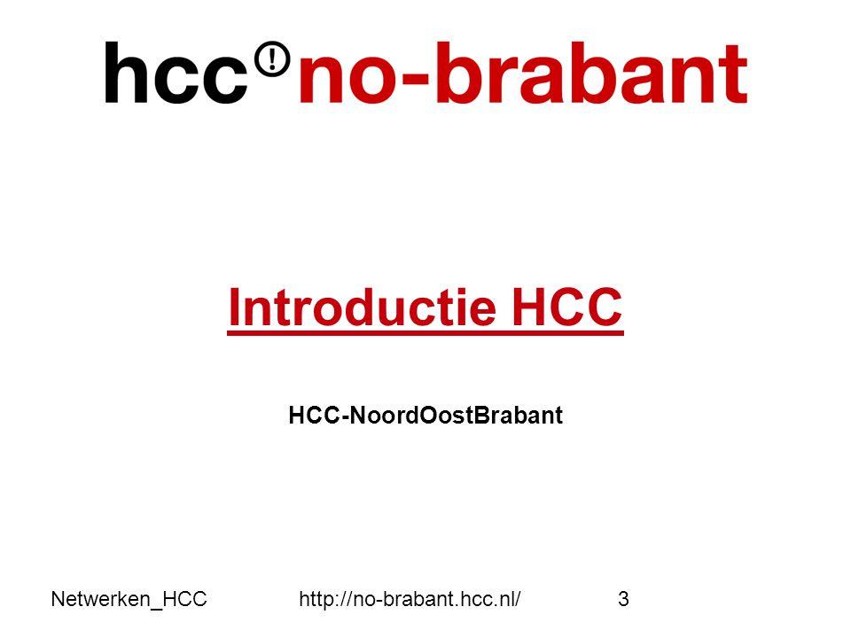 Netwerken_HCChttp://no-brabant.hcc.nl/3 Introductie HCC HCC-NoordOostBrabant