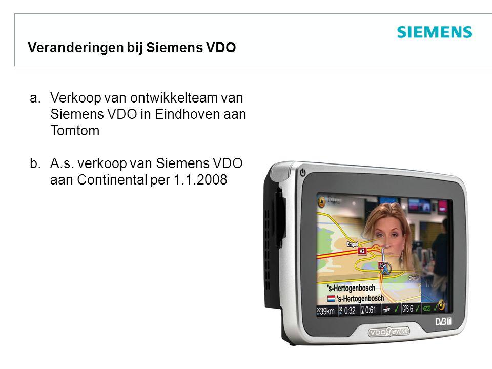 Veranderingen bij Siemens VDO a.Verkoop van ontwikkelteam van Siemens VDO in Eindhoven aan Tomtom b.A.s.