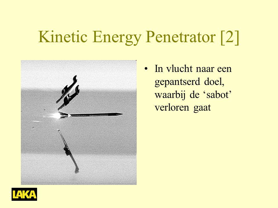 Kinetic Energy Penetrator [2] •In vlucht naar een gepantserd doel, waarbij de 'sabot' verloren gaat