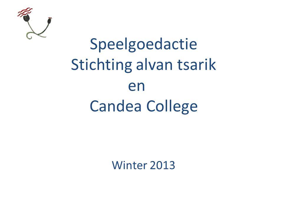 Speelgoedactie Stichting alvan tsarik en Candea College Winter 2013
