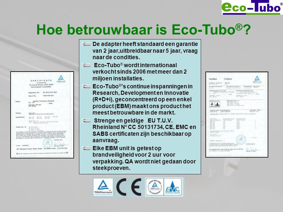 Hoe betrouwbaar is Eco-Tubo ® ? De adapter heeft standaard een garantie van 2 jaar,uitbreidbaar naar 5 jaar, vraag naar de condities. Eco-Tubo ® wordt