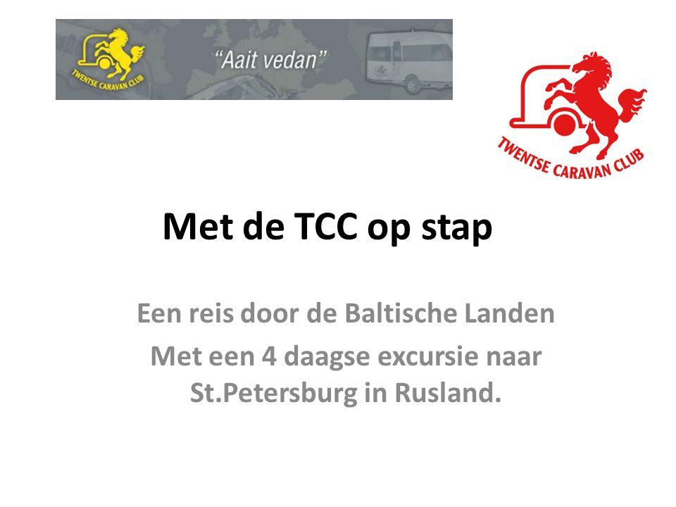 Met de TCC op stap Een reis door de Baltische Landen Met een 4 daagse excursie naar St.Petersburg in Rusland.