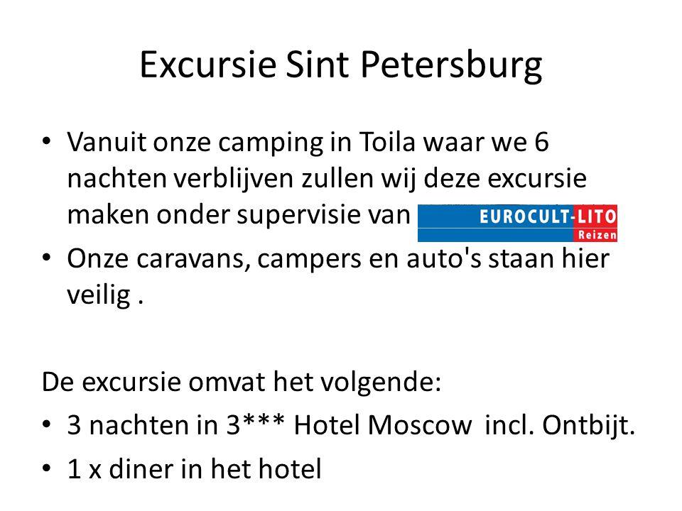 Excursie Sint Petersburg • Vanuit onze camping in Toila waar we 6 nachten verblijven zullen wij deze excursie maken onder supervisie van • Onze carava