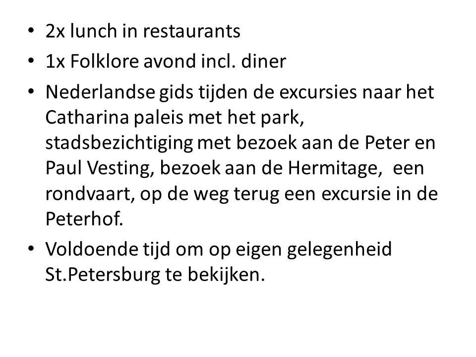• 2x lunch in restaurants • 1x Folklore avond incl. diner • Nederlandse gids tijden de excursies naar het Catharina paleis met het park, stadsbezichti
