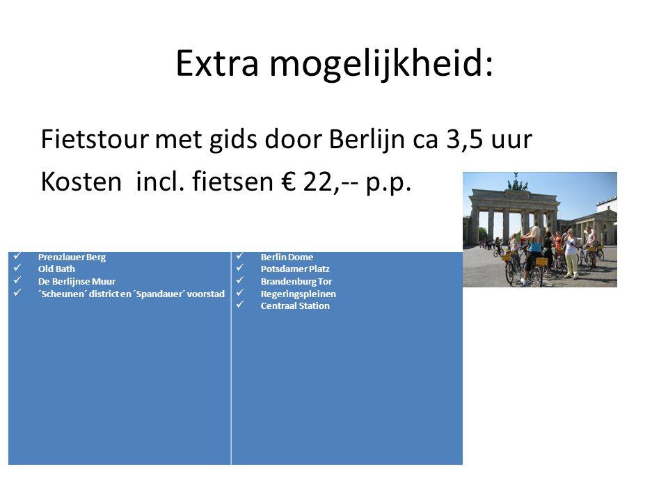 Extra mogelijkheid: Fietstour met gids door Berlijn ca 3,5 uur Kosten incl. fietsen € 22,-- p.p.  Prenzlauer Berg  Old Bath  De Berlijnse Muur  ´S
