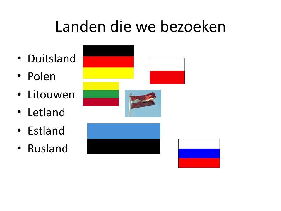 Landen die we bezoeken • Duitsland • Polen • Litouwen • Letland • Estland • Rusland