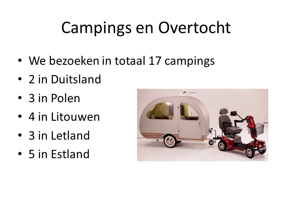 Campings en Overtocht • We bezoeken in totaal 17 campings • 2 in Duitsland • 3 in Polen • 4 in Litouwen • 3 in Letland • 5 in Estland