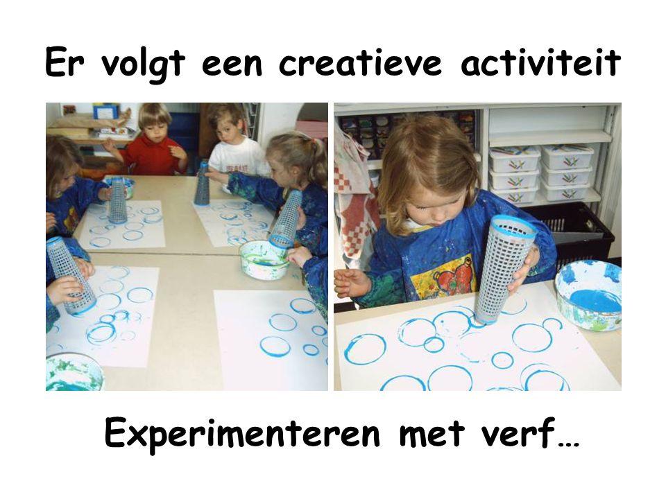 Er volgt een creatieve activiteit Experimenteren met verf…