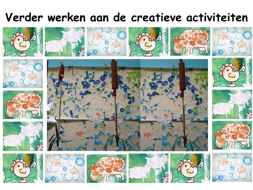 Verder werken aan de creatieve activiteiten