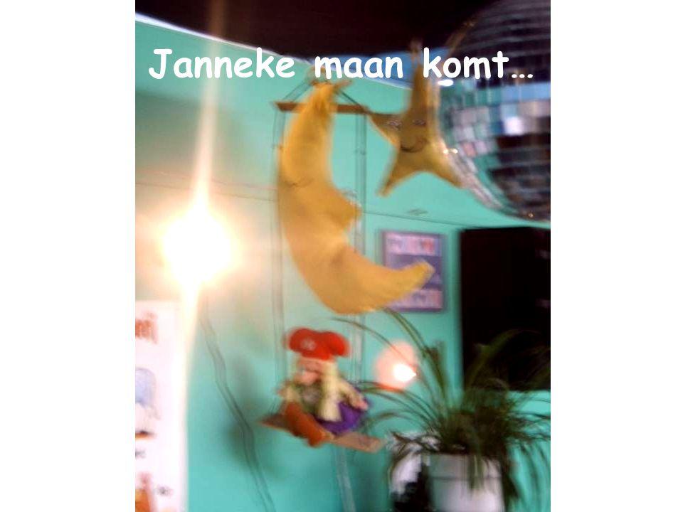 Janneke maan komt…