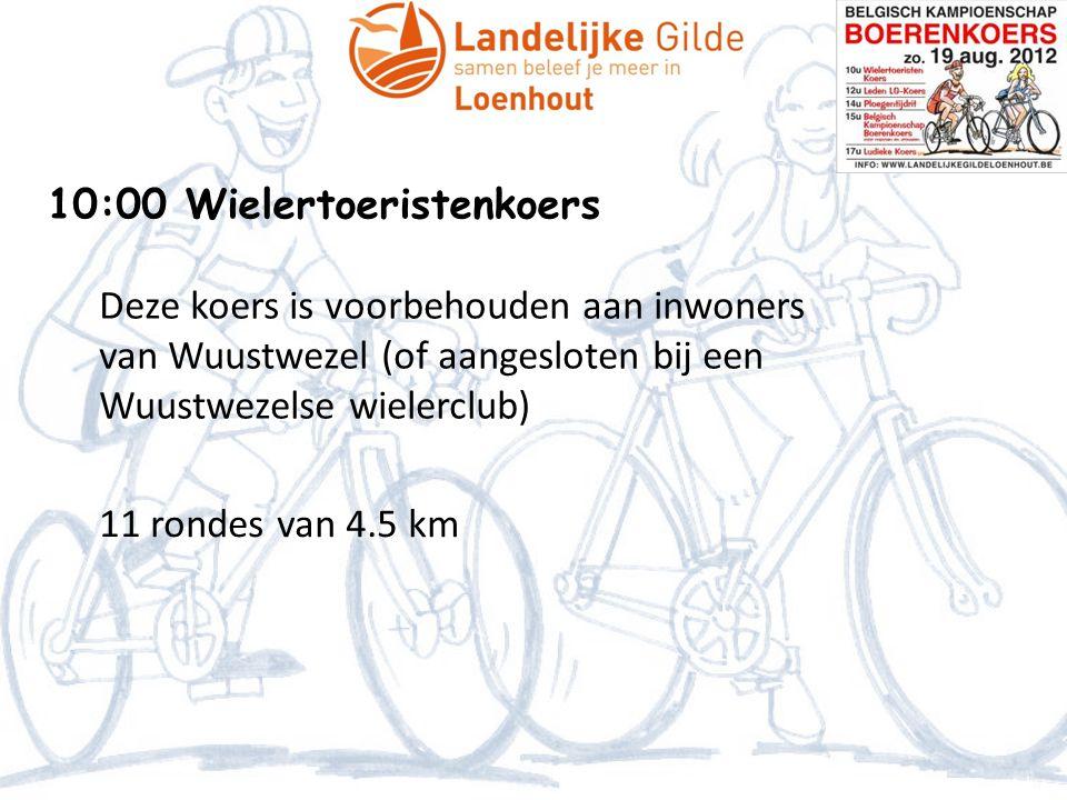 10:00 Wielertoeristenkoers Deze koers is voorbehouden aan inwoners van Wuustwezel (of aangesloten bij een Wuustwezelse wielerclub) 11 rondes van 4.5 k