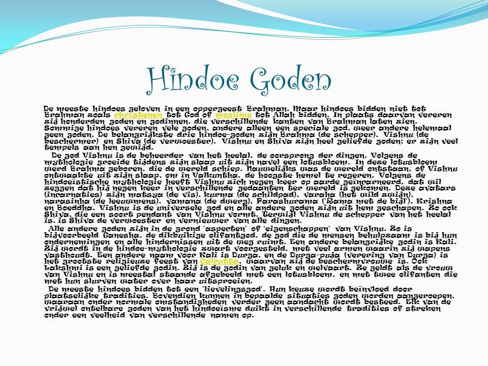 Hindoe Goden De meeste hindoes geloven in een oppergeest Brahman.
