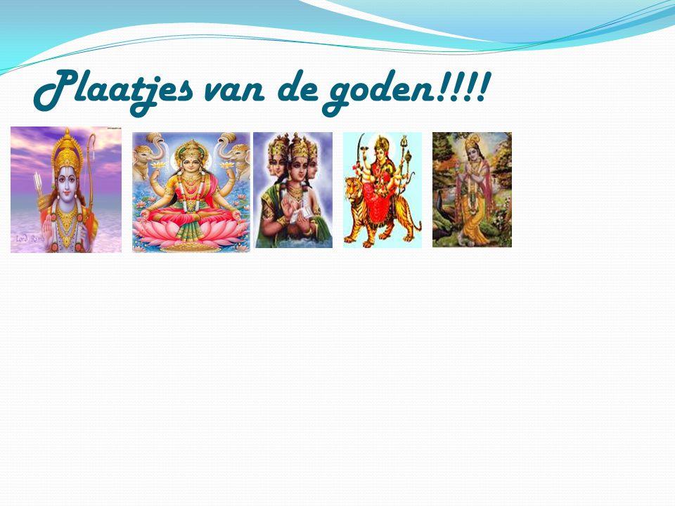 Hindoe Goden De meeste hindoes geloven in een oppergeest Brahman. Maar hindoes bidden niet tot Brahman zoals christenen tot God of moslims tot Allah b