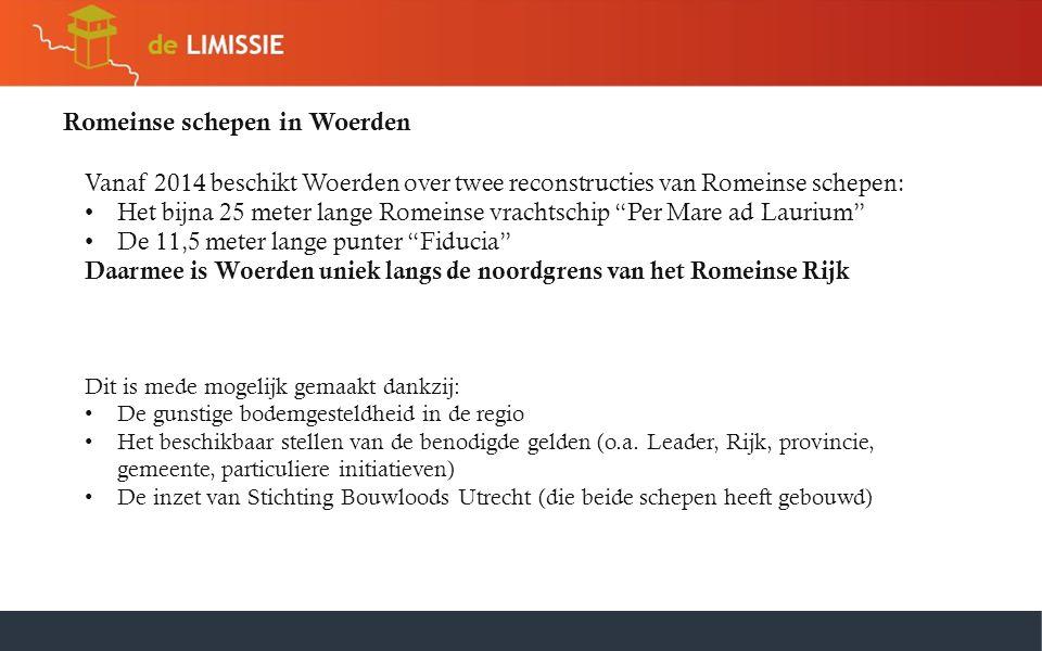 Romeinse schepen in Woerden Dit is mede mogelijk gemaakt dankzij: • De gunstige bodemgesteldheid in de regio • Het beschikbaar stellen van de benodigd