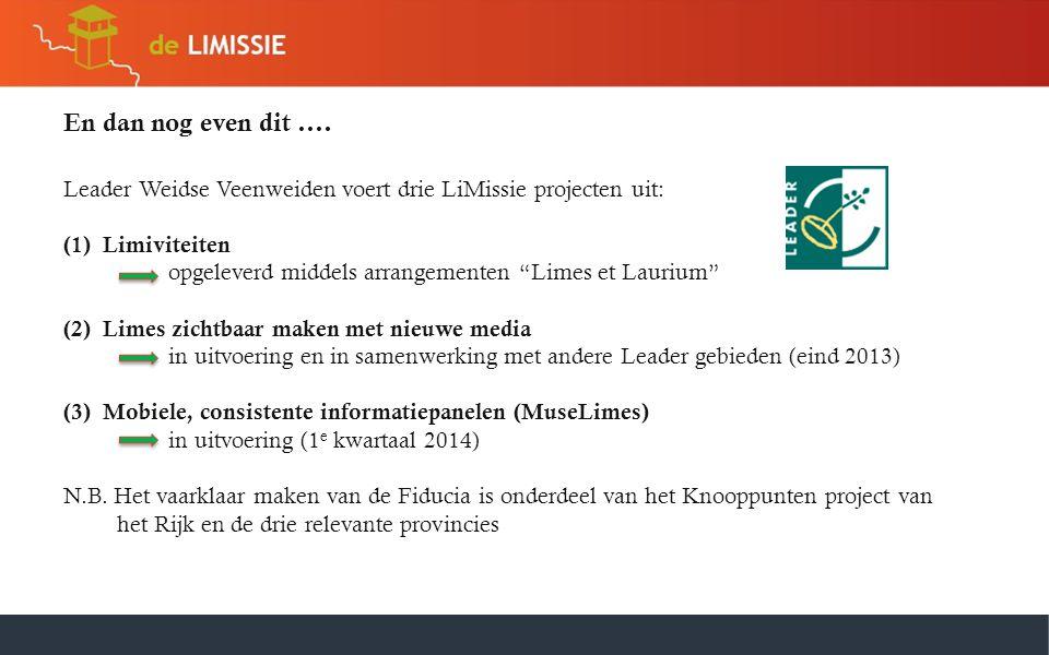 """En dan nog even dit …. Leader Weidse Veenweiden voert drie LiMissie projecten uit: (1)Limiviteiten opgeleverd middels arrangementen """"Limes et Laurium"""""""