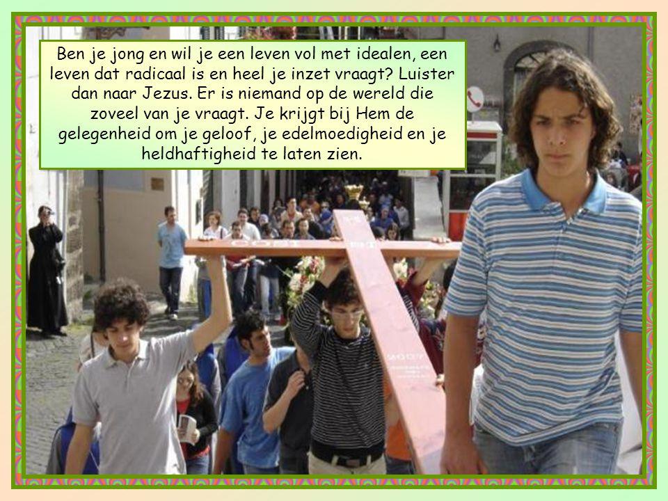Ben je jong en wil je een leven vol met idealen, een leven dat radicaal is en heel je inzet vraagt.