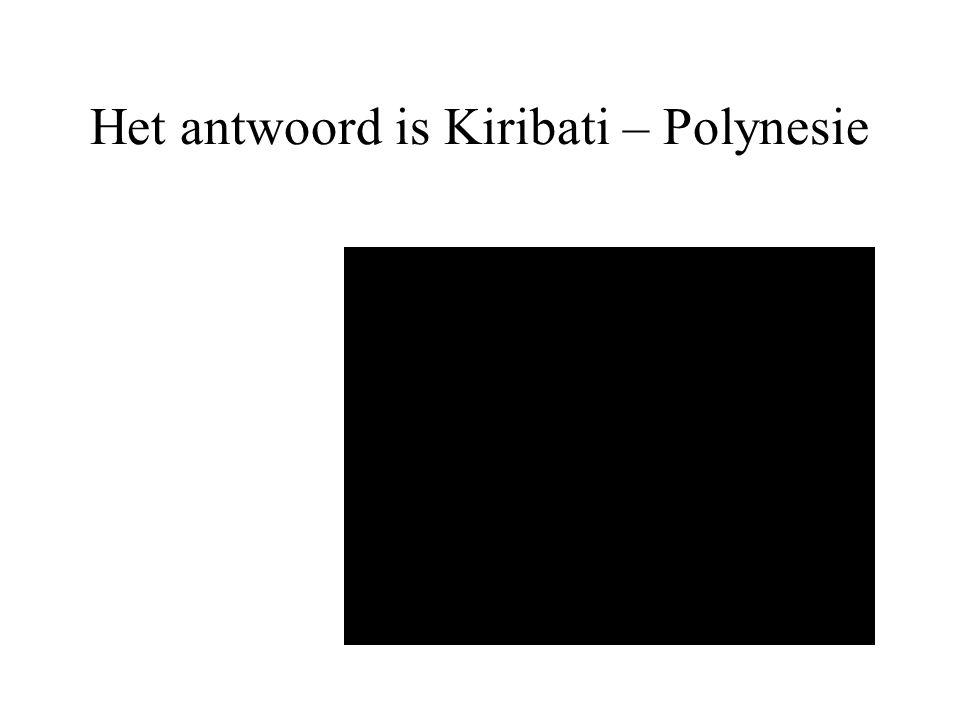 Het antwoord is Kiribati – Polynesie
