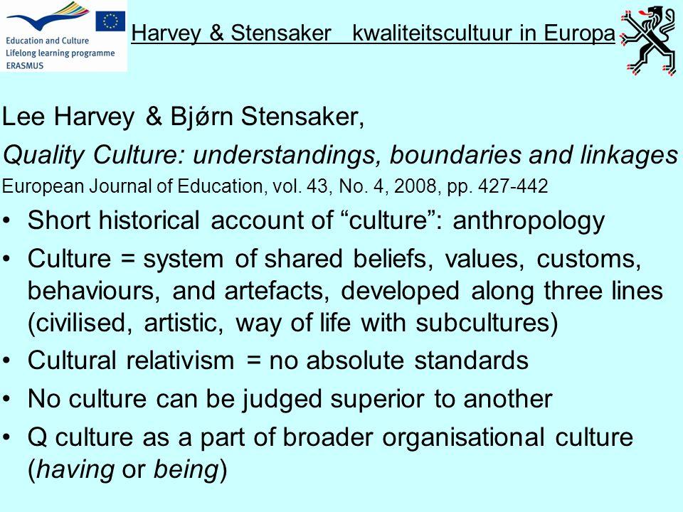 Harvey & Stensaker kwaliteitscultuur in Europa Lee Harvey & Bjǿrn Stensaker, Quality Culture: understandings, boundaries and linkages European Journal