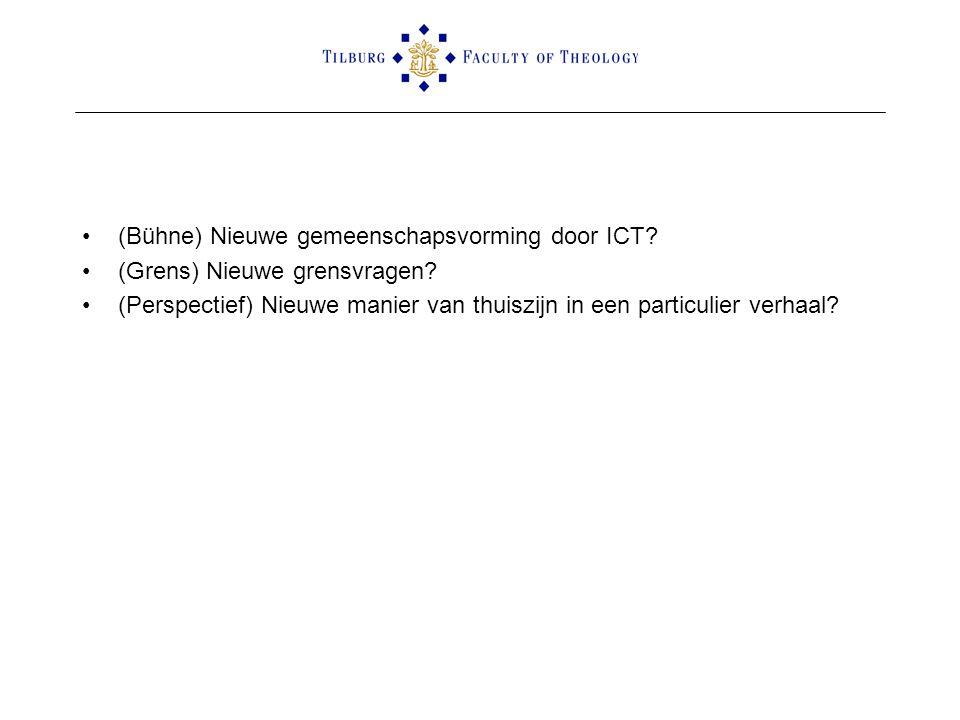 •(Bühne) Nieuwe gemeenschapsvorming door ICT? •(Grens) Nieuwe grensvragen? •(Perspectief) Nieuwe manier van thuiszijn in een particulier verhaal?