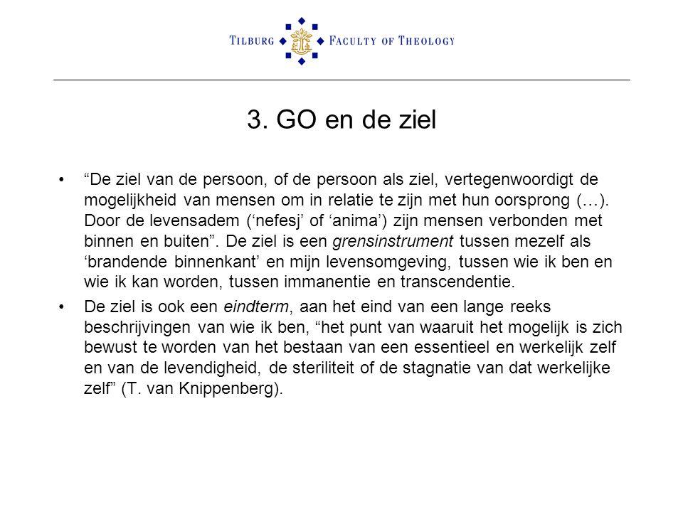 """3. GO en de ziel •""""De ziel van de persoon, of de persoon als ziel, vertegenwoordigt de mogelijkheid van mensen om in relatie te zijn met hun oorsprong"""