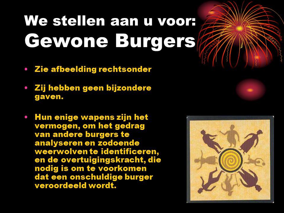 Inwoners van Wassendam: •Gewone Burgers •Bijzondere burgers •Sommigen blijken echter weerwolf te zijn…
