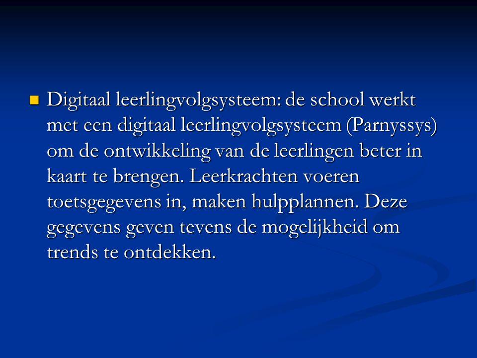  Digitaal leerlingvolgsysteem: de school werkt met een digitaal leerlingvolgsysteem (Parnyssys) om de ontwikkeling van de leerlingen beter in kaart te brengen.