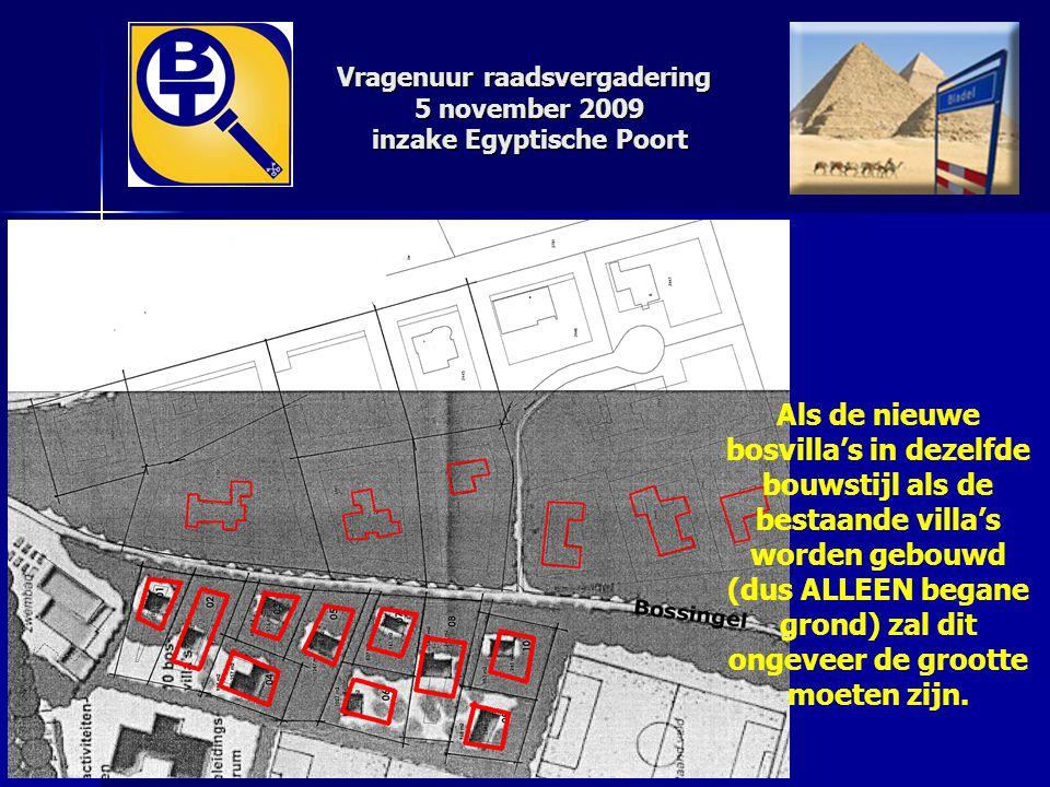 Vragenuur raadsvergadering 5 november 2009 inzake Egyptische Poort Als de nieuwe bosvilla's in dezelfde bouwstijl als de bestaande villa's worden gebo