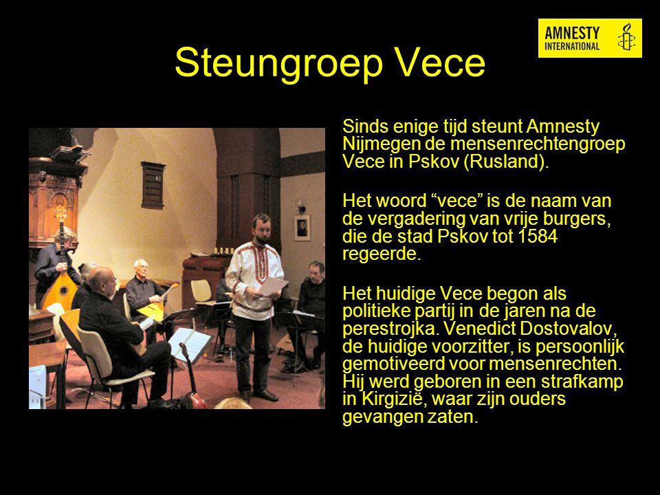 """Steungroep Vece Sinds enige tijd steunt Amnesty Nijmegen de mensenrechtengroep Vece in Pskov (Rusland). Het woord """"vece"""" is de naam van de vergadering"""