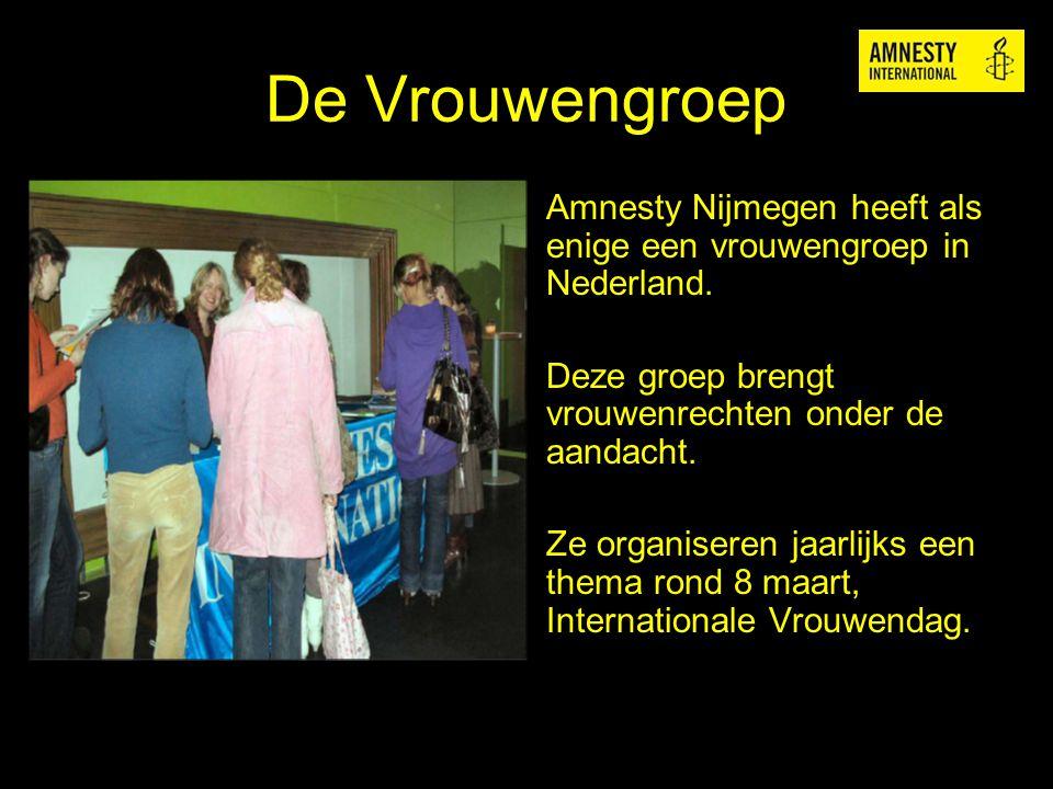 De Vrouwengroep Amnesty Nijmegen heeft als enige een vrouwengroep in Nederland. Deze groep brengt vrouwenrechten onder de aandacht. Ze organiseren jaa