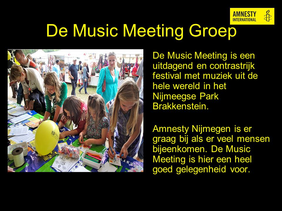 De Music Meeting Groep De Music Meeting is een uitdagend en contrastrijk festival met muziek uit de hele wereld in het Nijmeegse Park Brakkenstein. Am