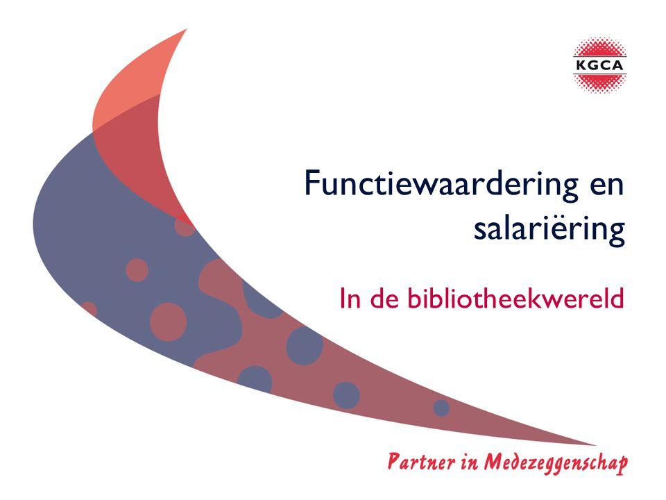 Functiewaardering en salariëring In de bibliotheekwereld