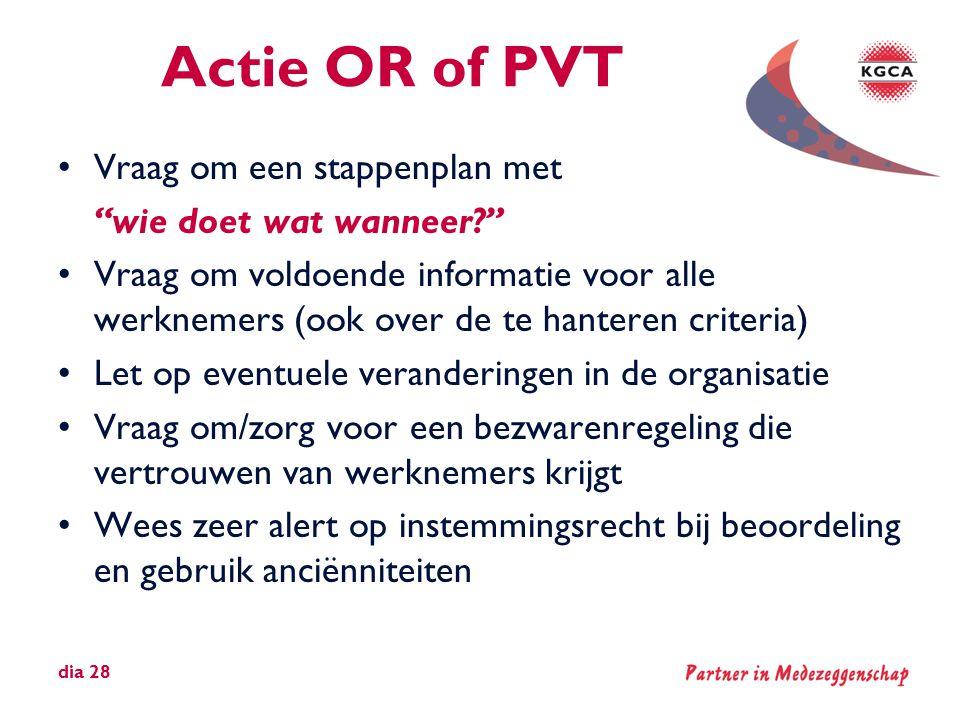 """Actie OR of PVT •Vraag om een stappenplan met """"wie doet wat wanneer?"""" •Vraag om voldoende informatie voor alle werknemers (ook over de te hanteren cri"""
