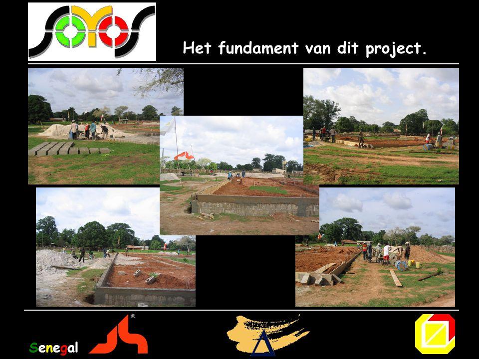 Het fundament van dit project. Senegal