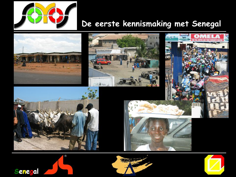 De eerste kennismaking met Senegal Senegal